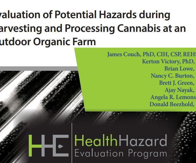 Evaluation of Potential Hazards during Harvesting and Processing Cannabis at an Outdoor Organic Farm