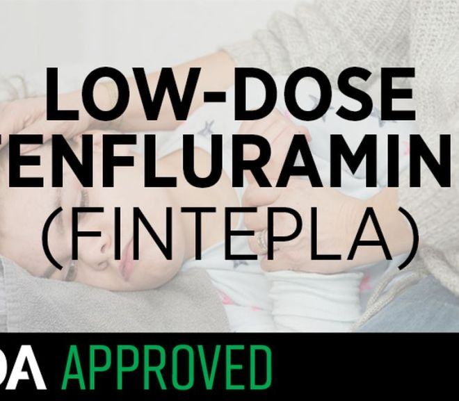 Fenfluramine:  FDA Approves New Therapy for Dravet Syndrome