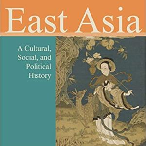 East Asia: a cultural, social and political history