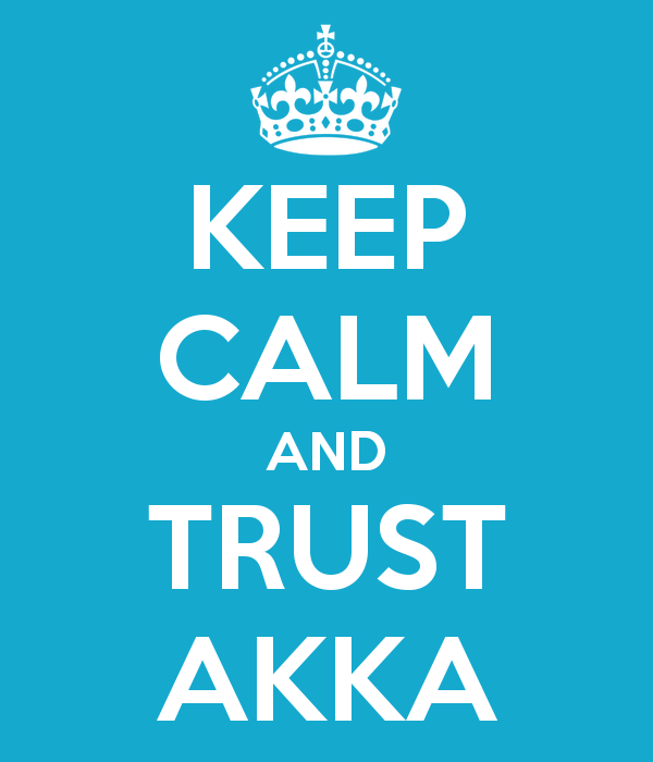 Keep Calm And Trust Akka