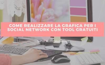 Come realizzare la grafica per i social network con tool gratuiti