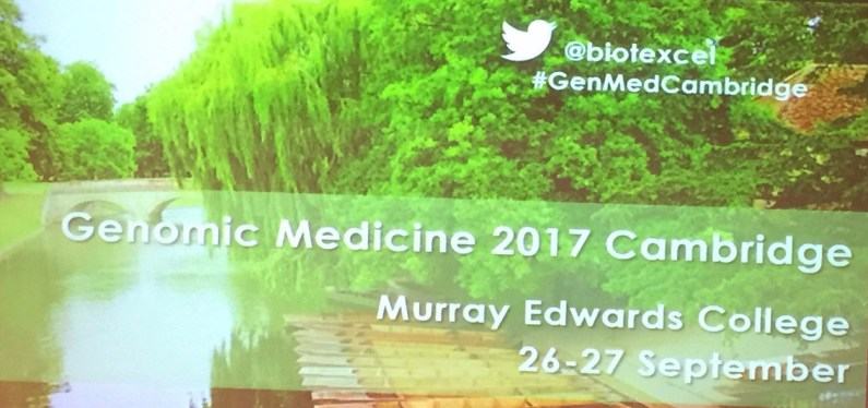 A brief summary of 'Genomic Medicine 2017 Cambridge' 26-27 September