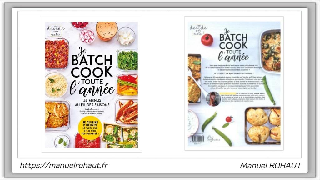 Je batch cook toute l'année de Sandra Thomann - Larousse -La bible du batch cooking (2010)