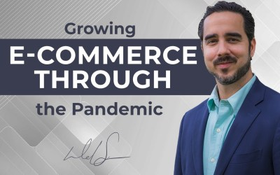 Growing E-commerce Through the Pandemic