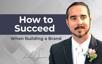 How to Succeed When Building a Brand