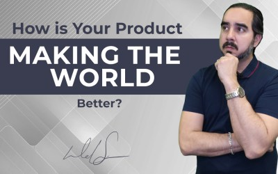How is Your Product Making the World Better?