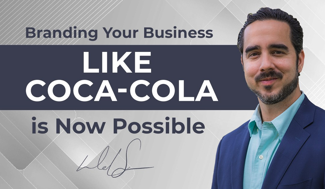 Branding Your Business Like Coca-Cola is Now Possible