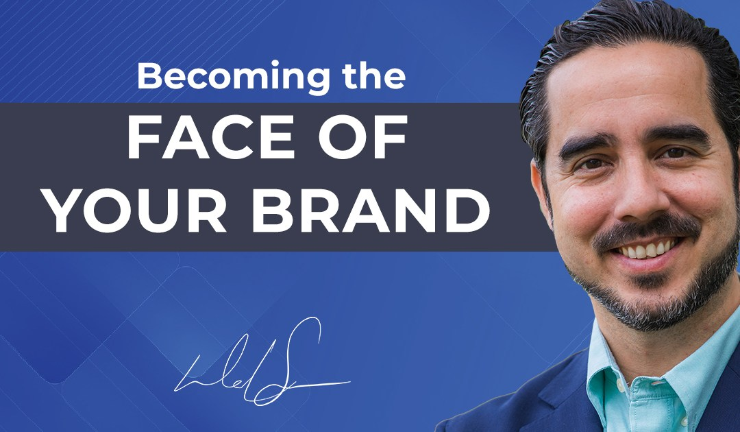 Becoming the Face of Your Brand