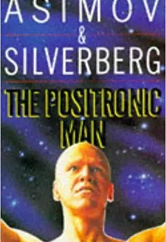 The Positronic Man by Asimov and Silverberg