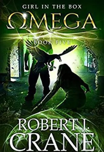 Omega (The Girl in the Box Book 5) by Robert J. Crane