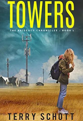 Towers: The Exigency Chronicles:Book 1 by Terry Schott