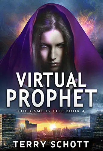 Virtual Prophet (The Game is Life Book 4) by Terry Schott