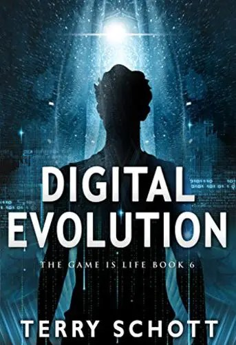 Digital Evolution (The Game is Life Book 6) by Terry Schott