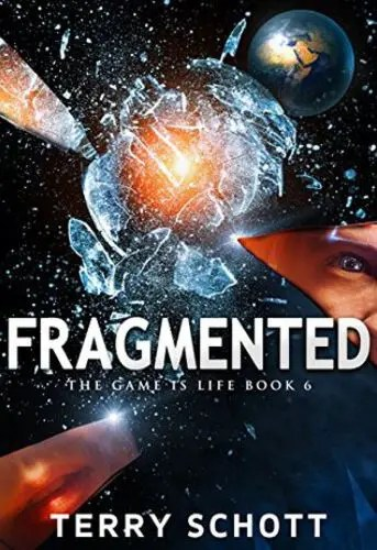 Fragmented (The Game is Life Book 8) by Terry Schott
