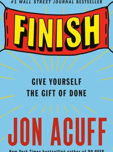 Book: Finish: Give Yourself the Gift of Done by Jon Acuff