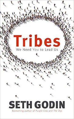 Book: Tribes: We Need You to Lead Us by Seth Godin