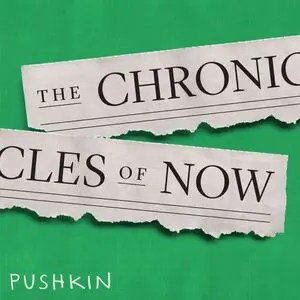 Podcast: The Chronicles of Now