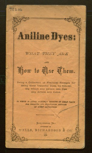 Cover of Aniline Dyes: What They Are and How to Use Them.