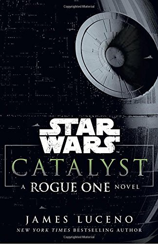star-wars-catalyst-a-rogue-one-novel