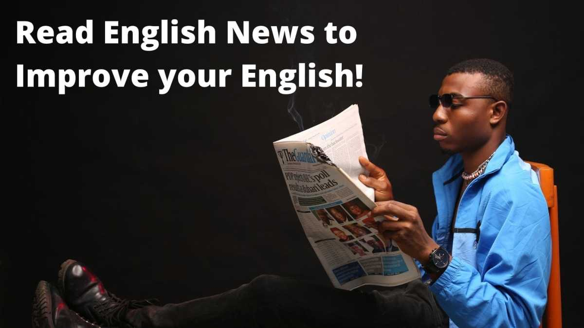 Read English News to Improve your English!