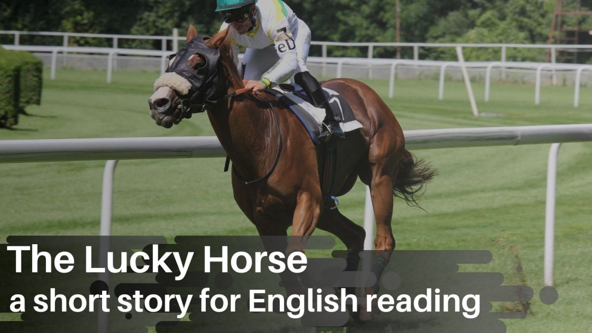 The Lucky Horse — a short story for English reading