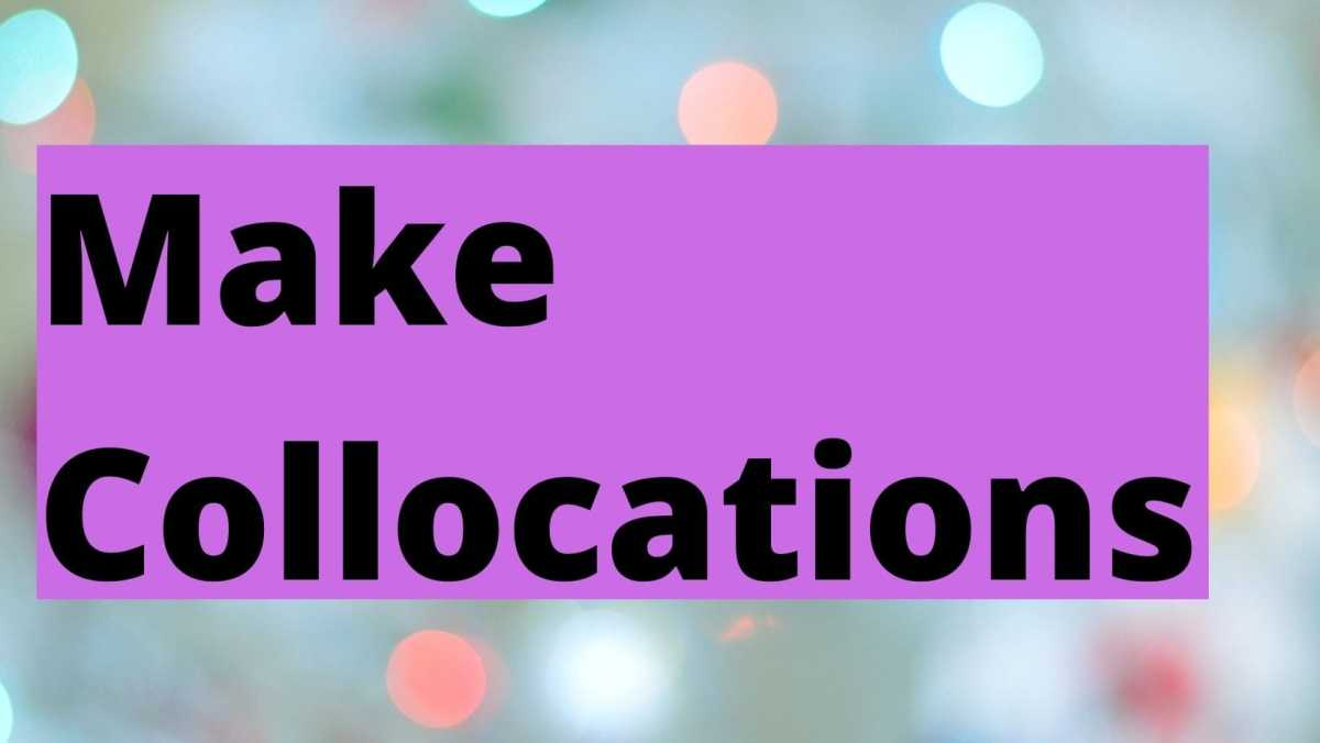 7 easy ways to learn English words make collocations