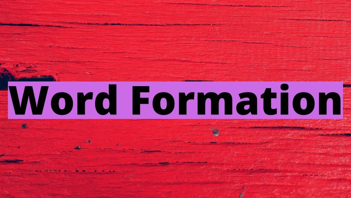 7 easy ways to learn English words word formation