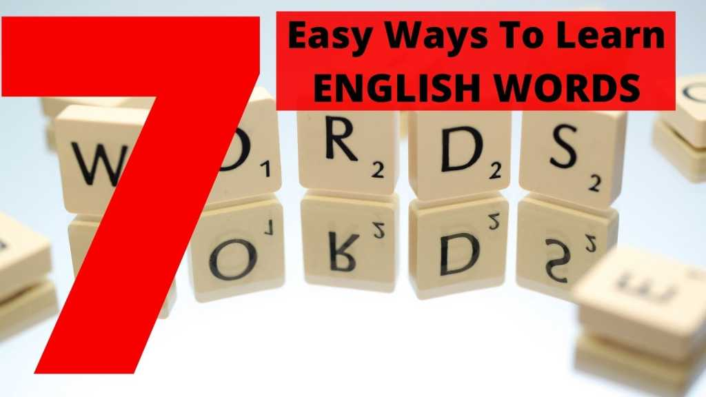 7 Easy Ways To Learn English Words