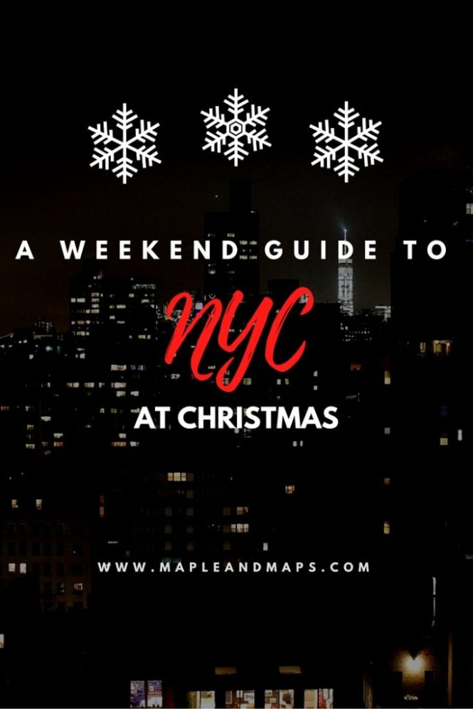 Weekend Guide to NYC (At Christmas)