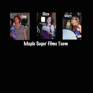 team members of maple sugar films