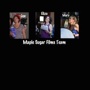 team members of maple sugar films