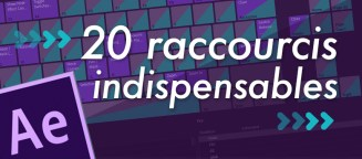 20 raccourcis clavier pour After Effects