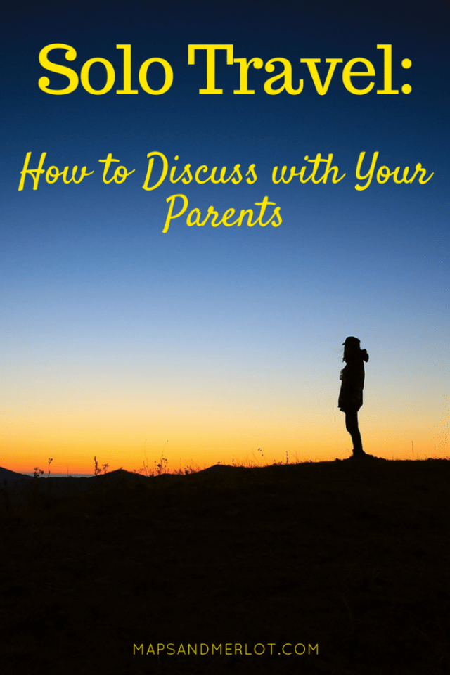 How to discuss solo travel with family