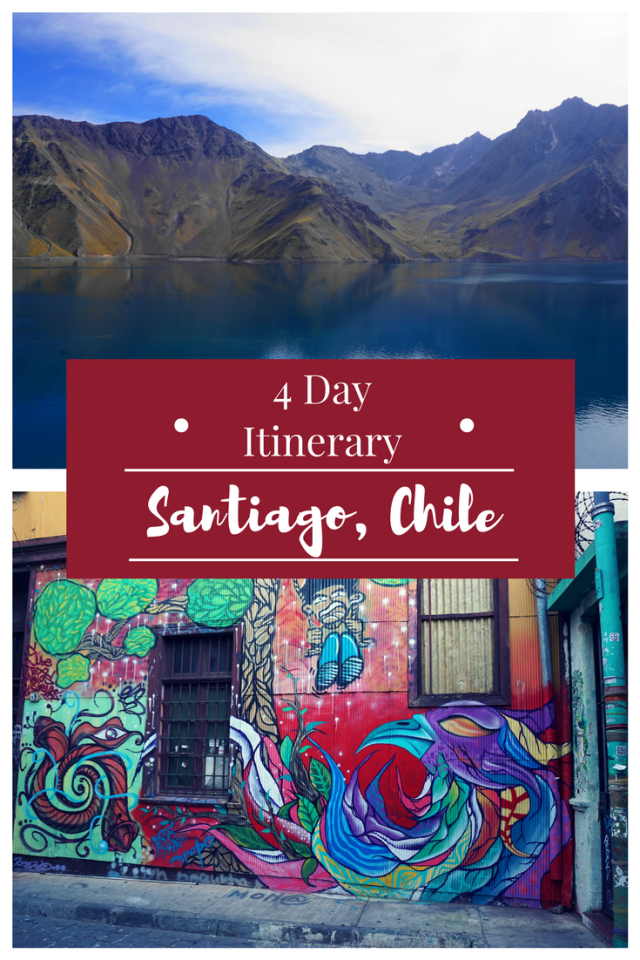 4 days in Santiago, Chile; Santiago, Chile itinerary; what to do in Santiago, Chile; best day trips from Santiago, Chile