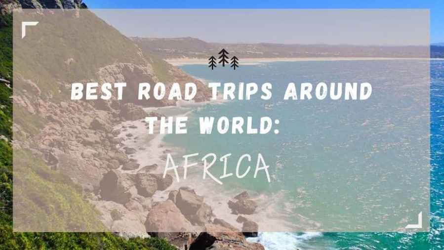 Best Road Trips: Africa featured image
