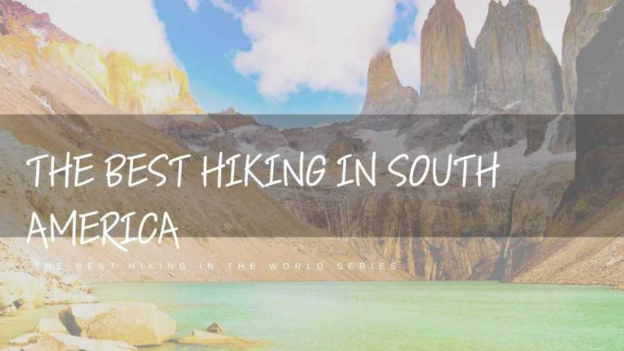 Best-Hiking-in-South-America-Featured-Image