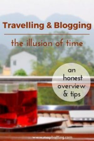 Travelling & Blogging , the illusion of time