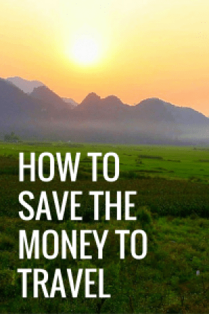 How to Save the Money to Travel