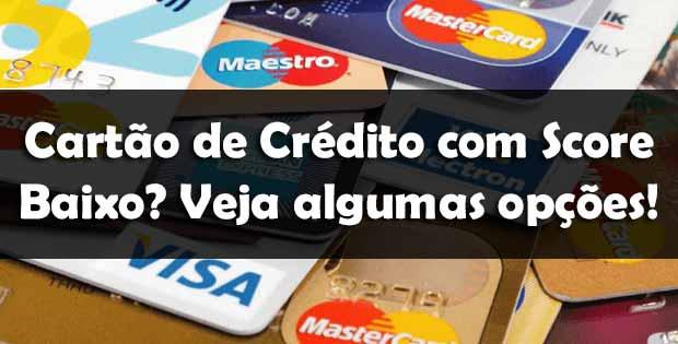 cartão de crédito score baixo