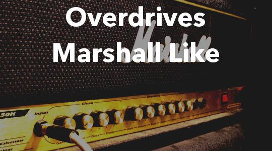Overdrives Marshall lIke, cujo objetivo é recriar a vibe dos amplificadores Marshall