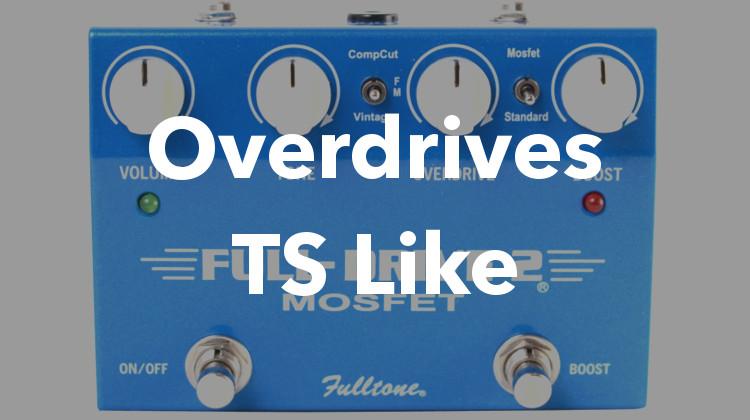 Overdrives Tube Screamer Like