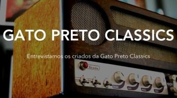 Entrevista com a Gato Preto Classics | Amplificadores Valvulados
