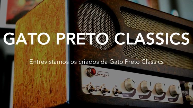 Gato Preto Classics Entrevista