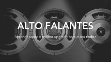 Alto Falantes – O upgrade mais subestimado
