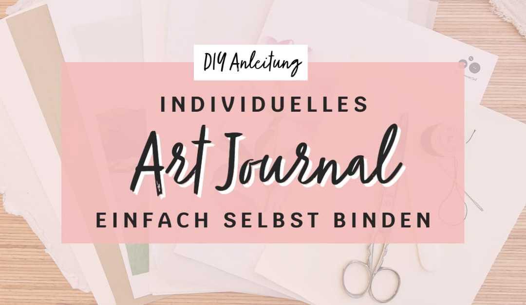 DIY: Individuelles Art Journal einfach selbst binden