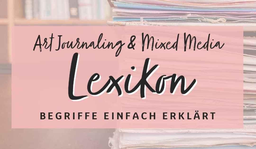 Art Journaling Lexikon für Anfänger