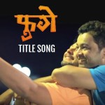 Hey Fugay Full Song   Swwapnil Joshi, Subodh Bhave
