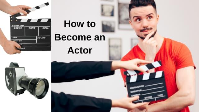अभिनेता कसे व्हावे - फिल्म इंडस्ट्रीमध्ये करिअर करण्यासाठी 6 सोप्या टिप्स