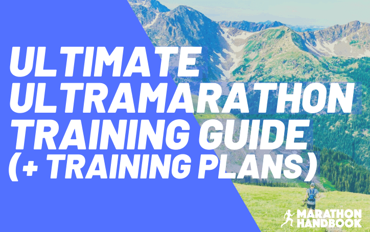 Ultimate Ultramarathon Training Guide