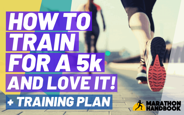 How To Train For a 5k (And Love It) + 5k Training Plan